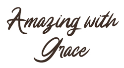 Amazing with Grace